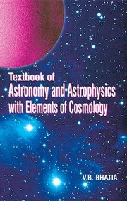 Cover of: Textbook of astronomy and astrophysics with elements of cosmology | V. B. Bhatia