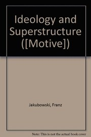 Cover of: Ideology and superstructure in historical materialism | Franz Jakubowski
