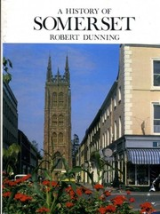 Cover of: A history of Somerset | Robert W. Dunning