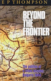 Cover of: Beyond the frontier: the politics of a failed mission, Bulgaria 1944