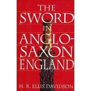 Cover of: The sword in Anglo-Saxon England