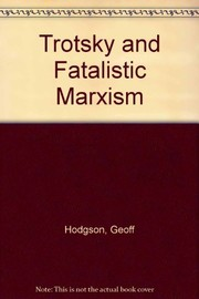 Cover of: Trotsky and fatalistic Marxism