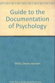 Cover of: A guide to the documentation of psychology | Charles Kenneth Elliott