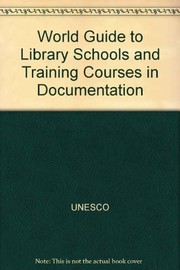 Cover of: World guide to library schools and training courses in documentation