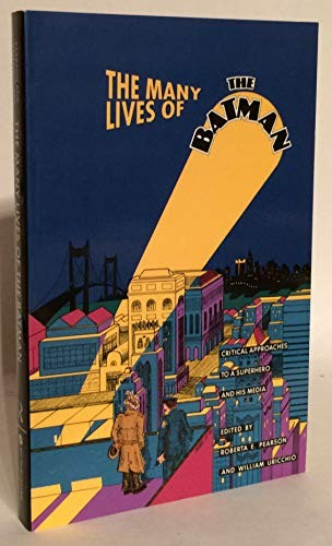 The Many lives of the Batman by edited by Roberta E. Pearson and William Uricchio.