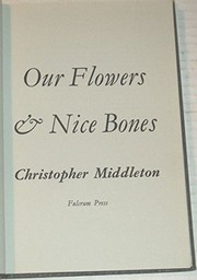 Cover of: Our flowers & nice bones