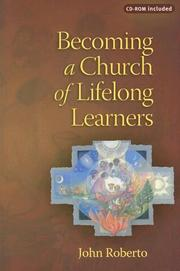 Cover of: Becoming a Church of Lifelong Learners | John Roberto