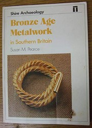 Cover of: Bronze Age metalwork in southern Britain | Susan M. Pearce