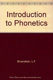 Cover of: Introduction to phonetics | Brosnahan, L. F.