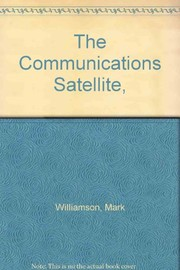 Cover of: The Communications satellite | Mark Williamson