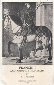 Cover of: Francis I and absolute monarchy | Knecht, R. J.
