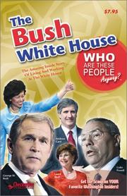 Cover of: The Bush White House (Who Are These People Anyway) |