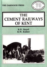 Cover of: The cement railways of Kent | B. D. Stoyel