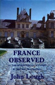 Cover of: France observed in the seventeenth century by British travellers