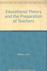 Cover of: Educational theory and the preparation of teachers | Wilson, John