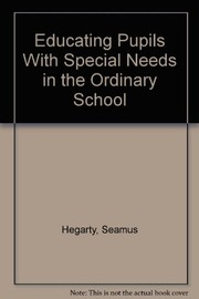 Cover of: Educating pupils with special needs in the ordinary school | Seamus Hegarty