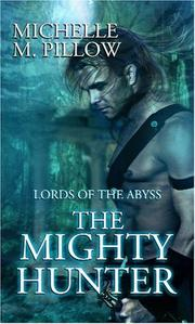 Cover of: The Mighty Hunter | Michelle M. Pillow