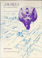 Cover of: Amarna, city of Akhenaten and Nefertiti: key pieces from the Petrie Collection | Julia Samson