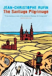 Cover of: The Santiago Pilgrimage: Walking the Immortal Way