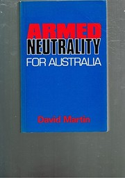 Cover of: Armed neutrality for Australia | Martin, David