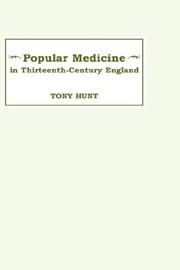 Cover of: Popular medicine in thirteenth-century England | Tony Hunt