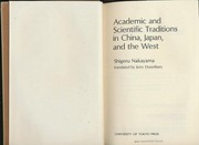 Cover of: Academic and scientific traditions in China, Japan, and the West | Nakayama, Shigeru