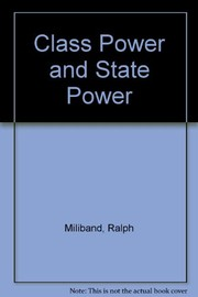 Cover of: Class power and state power