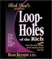 Cover of: Loopholes of the Rich: How the Rich Legally Make More Money and Pay Less Tax