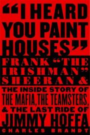 Cover of: I Heard You Paint Houses | Charles Brandt