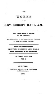 Cover of: The Works of the Rev. Robert Hall, A.M.