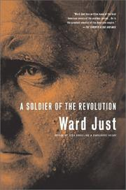 Cover of: A soldier of the revolution | Ward S. Just