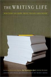 Cover of: The Writing Life: Writers on How They Think and Work: A Collection from the Washington Post Book World