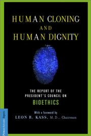 Cover of: Human Cloning and Human Dignity | Leon Kass, President's Council on Bioethics (U.S.)