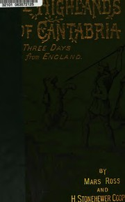 Cover of: The Highlands of Cantabria: Or, Three Days from England by Mars Ross, H . Stonehewer Cooper