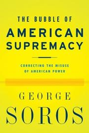 The Bubble of American Supremacy by George Soros