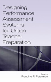 Cover of: Designing performance assessment systems for urban teacher preparation |