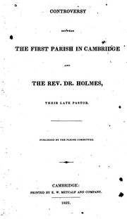 Cover of: Controversy Between the First Parish in Cambridge and the Rev. Dr. Holmes, Their Late Pastor