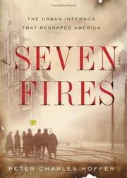 Cover of: Seven fires: the urban infernos that reshaped America