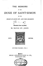 Cover of: The Memoirs of the Duke of Saint-Simon on the Reign of Louis XIV, and the ...