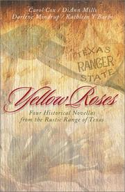 Cover of: Yellow Roses: Serena's Strength/A Woman's Place/The Reluctant Fugitive/Saving Grace (Inspirational Romance Collection)