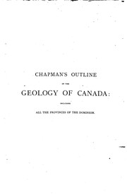 Cover of: An Outline of the Geology of Canada: Based on a Subdivision of the Provinces ...