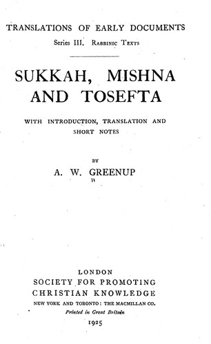 Sukkah, Mishna and Tosefta by with introd., translation, and short notes, by A. W. Greenup.
