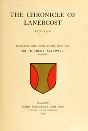 Cover of: The chronicle of Lanercost, 1272-1346 | tr., with notes by the Right Hon. Sir Herbert Maxwell, baronet.