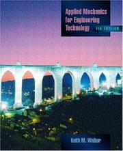 Cover of: Applied mechanics for engineering technology | Keith M. Walker