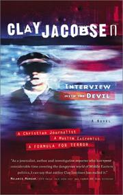 Cover of: Interview with the devil: a Christian journalist, a Muslim extremist, a formula for terror