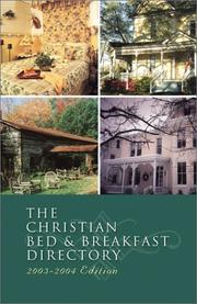 Cover of: The Christian Bed and Breakfast Directory, 2003-2004 (Christian Bed & Breakfast Directory)