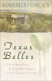 Cover of: Texas Belles | Kimberley Comeaux
