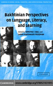 Cover of: Bakhtinian Perspectives on Language, Literacy, and Learning (Learning in Doing: Social, Cognitive and Computational Perspectives) |