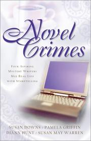 Cover of: Novel Crimes: Love's Pros and Cons/Suspect of My Heart/Love's Greatest Peril/'Til Death Do Us Part (Inspirational Romance Collection)