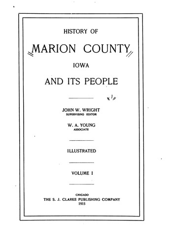 History of Marion County, Iowa, and Its People by John W Wright, W A Young
